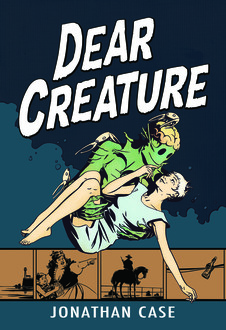 Dear Creature comic cover by San Diego Comic Fest guest Jonathan Case