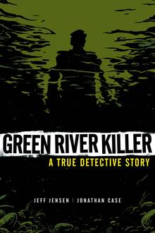 Green River Killer True Detective Story comic cover by San Diego Comic Fest guest Jonathan Case