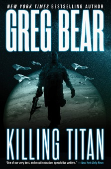 cover of Killing Titan by San Diego Comic Fest guest Greg Bear