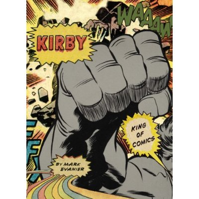 Kirby King of Comics by San Diego Comic Fest guest Mark Evanier