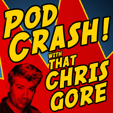Chris Gore and PodCrash