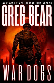 Cover of War Dogs by San Diego Comic Fest guest Greg Bear